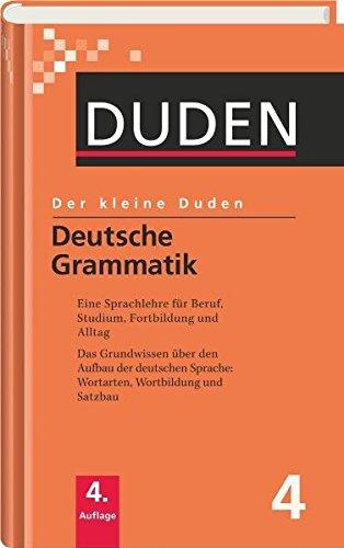 Der kleine Duden: Deutsche Grammatik: Eine Sprachlehre für Beruf, Studium, Fortbildung und Alltag: Band 4