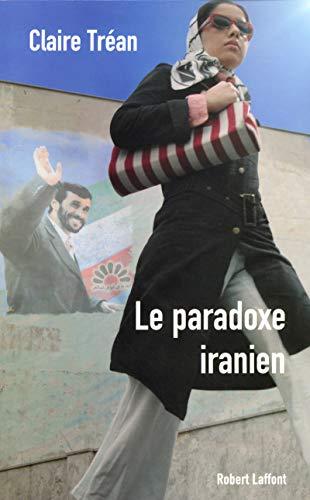 Le paradoxe iranien
