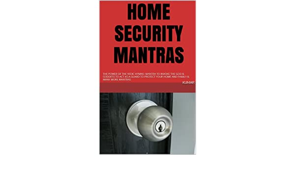 HOME SECURITY MANTRAS: THE POWER OF THE VEDIC HYMNS: MANTRA