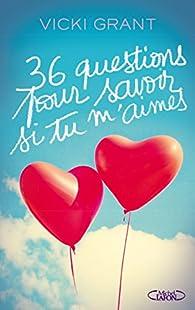 36 questions pour savoir si tu m'aimes par Vicki Grant