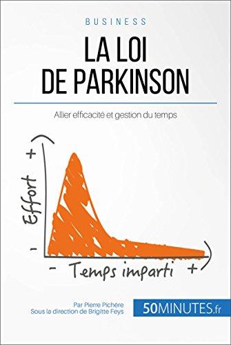 La loi de Parkinson: Allier efficacité et gestion du temps (Gestion & Marketing t. 24)