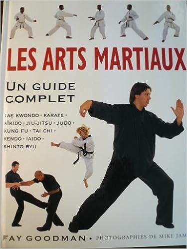 En ligne téléchargement gratuit Les arts martiaux - Tae Kwondo - Karate - Aïkido - Jiu-Jitsu - Judo - Kung Fu - Tai Chi - Kendo - Iaido - Shinto Ryu. pdf