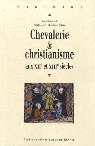 Chevalerie et christianisme aux XIIe et XIIIe siècles par Martin Aurell