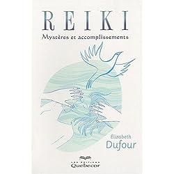 Reiki : Mystères et accomplissements