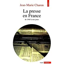 La Presse en France. De 1945 à nos jours