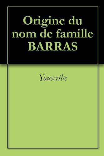 Origine du nom de famille BARRAS (Oeuvres courtes) par Youscribe