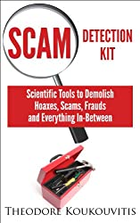 Scam Detection Kit: Scientific Tools to Demolish Hoaxes, Scams, Frauds and Everything In-Between (English Edition)