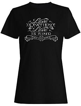 Amor Es Amor Paciente Es Amor Amable Nunca Falla camiseta de las mujeres n281f