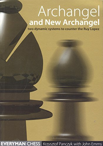 Archangel & New Archangel (Everyman Chess) by Krzysztof Panczyk (2000-09-01)