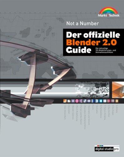 Der offizielle Blender 2.0 Guide . Die vielseitige 3D-Modellierungs- und Animationssoftware (Digital Studio Pro)