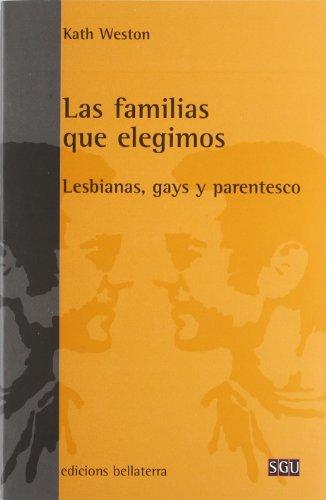 Familias que elegimos (General Universitaria) por Kath Weston