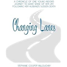 Changing Lanes: A chronicle of one young widow's journey to make sense of her life following her husband's sudden death.