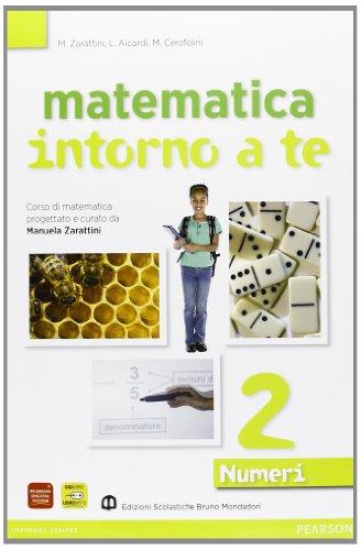 Matematica intorno a te. Numeri. Con quaderno. Per la Scuola media. Con espansione online: 2