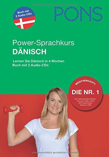 PONS Power-Sprachkurs für Anfänger Dänisch. Mit 2 Audio-CDs: Lernen Sie Dänisch in 4 Wochen