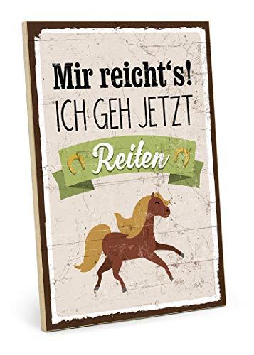 TypeStoff Holzschild mit Spruch - ICH GEH JETZT REITEN - im Vintage-Look mit Zitat als Geschenk und Dekoration zum Thema Reitsport, Hobby und Pferd (M - 19,5 x 28,2 cm)