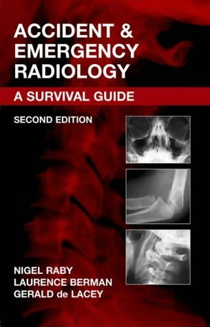 Accident and Emergency Radiology, 2e by Nigel Raby Published by Saunders Ltd. 2nd (second) edition (2005) Paperback