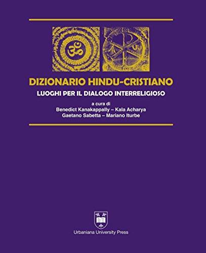 Dizionario hindu-cristiano. Luoghi per il dialogo interreligioso. Ediz. bilingue (Grandi opere)