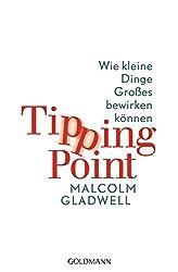 Tipping Point: Wie kleine Dinge Großes bewirken können (German Edition)