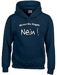 BEVOR DU FRAGST - NEIN ! Kinder Sweatshirt mit Kapuze HOODIE Kids Gr.128 - 164 cm NEIN SAGEN !