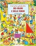 Il mio primo grande libro dei colori e delle forme. Ediz. illustrata