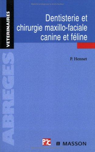 Dentisterie et chirurgie maxillo-faciale canine et féline par Philippe Hennet