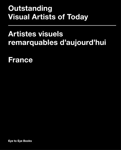 Outstanding Visual Artists of Today / Artistes Visuels Remarquables d'Aujourd'hui: FRANCE