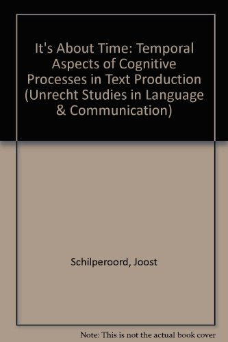 It's about time: Temporal aspects of cognitive processes in text production (Utrecht Studies in Language and Communication)