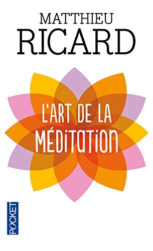 L'art de la méditation par Matthieu RICARD