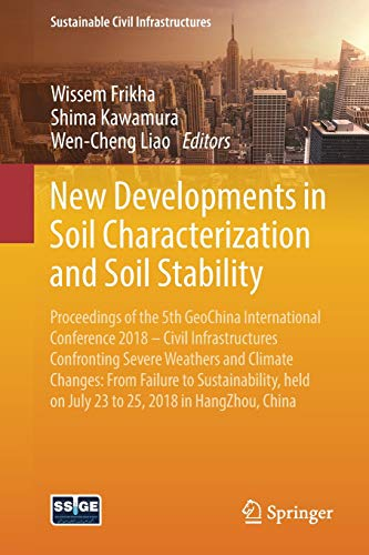 New Developments in Soil Characterization and Soil Stability: Proceedings of the 5th GeoChina International Conference 2018 - Civil Infrastructures ... China (Sustainable Civil Infrastructures)