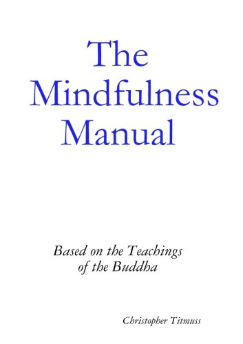 The Mindfulness Manual por Christopher Titmuss