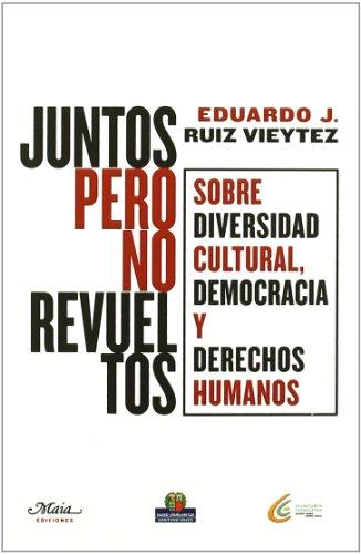 Juntos Pero No Revueltos (Claves para comprender la sociedad) por Eduardo J. Ruiz Vieytez