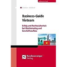 Business-Guide Vietnam: Erfolg und Rechtssicherheit bei Markteinstieg und Geschäftsaufbau