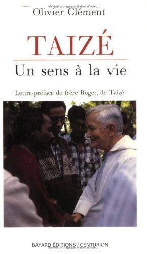 Taizé : Un sens à la vie par Olivier Clément