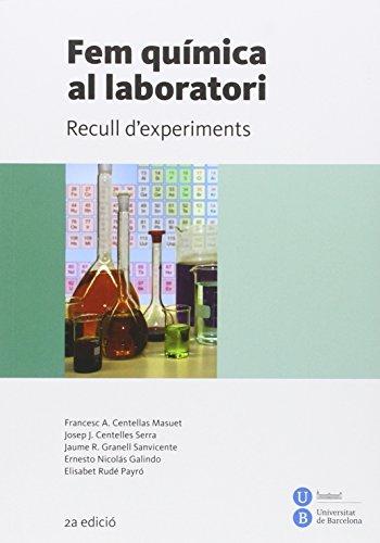 Fem química al laboratori. Recull d'experiments (2ª ed.) (BIBLIOTECA UNIVERSITÀRIA)