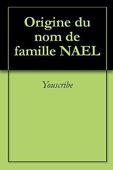 Origine du nom de famille NAEL (Oeuvres courtes) par [Youscribe]