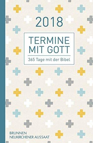 Termine mit Gott 2018: 365 Tage mit der Bibel