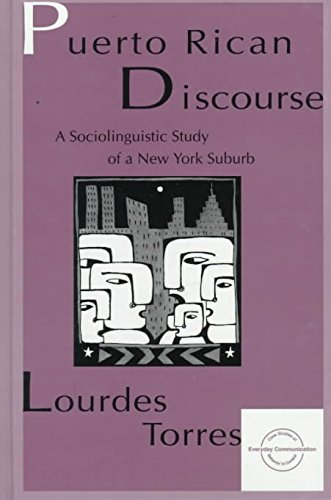 [(Puerto Rican Discourse : A Sociolinguistic Study of a New York Suburb)] [By (author) Lourdes M. Torres] published on (March, 1997)