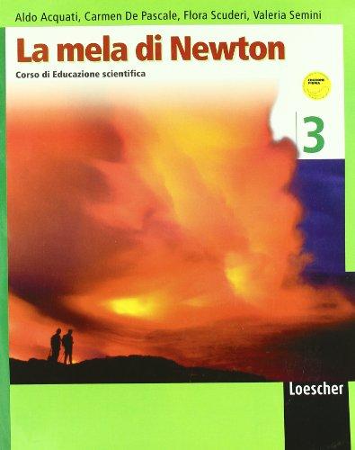 La mela di Newton. Corso di educazione scientifica. Con espansione online. Per la Scuola media: 3