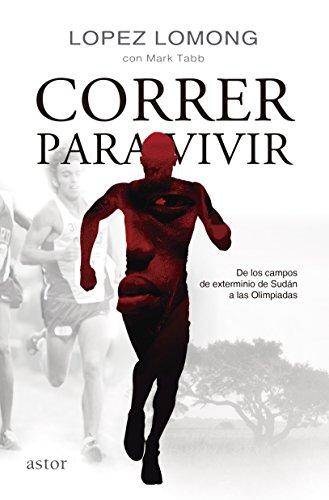 Correr para vivir (Astor) por Lopez Lomong