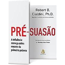 Pré-Suasão. A Influência Começa Antes Mesmo da Primeira Palavra (Em Portuguese do Brasil)