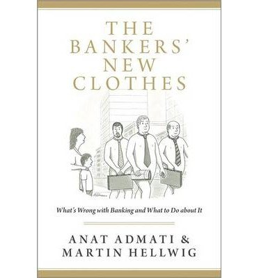 Portada del libro [(The Bankers' New Clothes: What's Wrong with Banking and What to Do About it)] [by: Anat R. Admati]