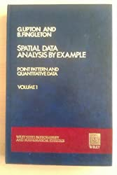 Spatial Data Analysis by Example: Point Pattern and Quantitative Data v. 1 (Wiley Series in Probability and Statistics – Applied Probability and Statistics Section)
