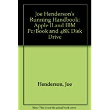 Joe Henderson's Running Handbook: Apple II and IBM Pc/Book and 48K Disk Drive