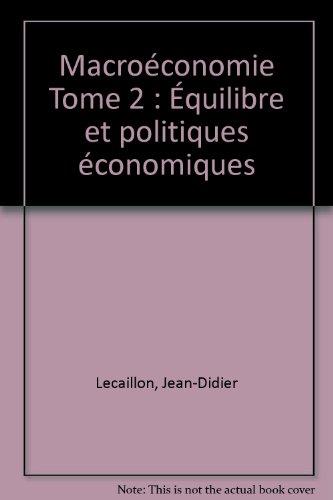 Macroéconomie 2. Equilibre et politiques économiques