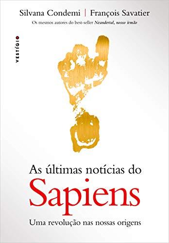 As últimas notícias do Sapiens: Uma revolução nas nossas origens ...