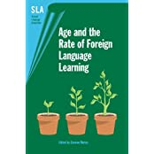 Age and the Rate of Foreign Language Learning (Second Language Acquisition)