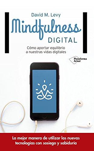 Mindfulness digital: Cómo aportar equilibrio a nuestras vidas ...