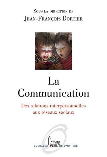 La Communication : Des relations interpersonnelles aux réseaux sociaux par Michel Augendre