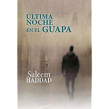 Última noche en el Guapa (Spanish Edition)