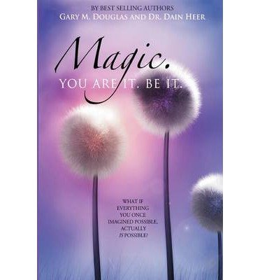 Magic. You Are It. Be It. (Paperback) - Common